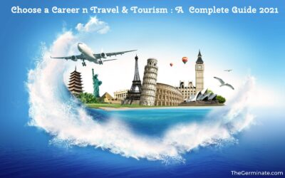Choose a Career in Travel & Tourism: A Complete Guide 2021