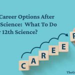Top _Career_Options_After_12th_Science_What_To_Do_After_12th_Science