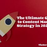 the-ultimate-guide-to-content-marketing-strategy-in-2021