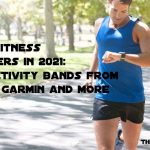 Best fitness trackers in 2021 Top activity bands from Fitbit, Garmin, and more
