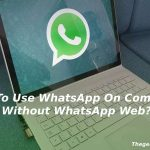 how-to-use-whatsapp-on-computer-without-whatsapp-web