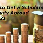 how-to-get-a-scholarship-to-study-abroad-in-2021