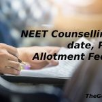 NEET Counselling 2021 date, Process, Allotment Fee details