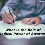 What is the Role of Medical Power of Attorney?